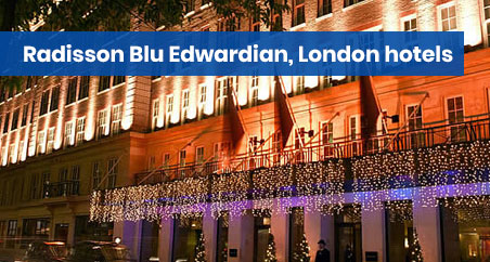 Radisson Blu Edwardian, London hotels
